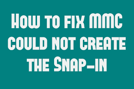 MMC Could not Create the Snap-in Error